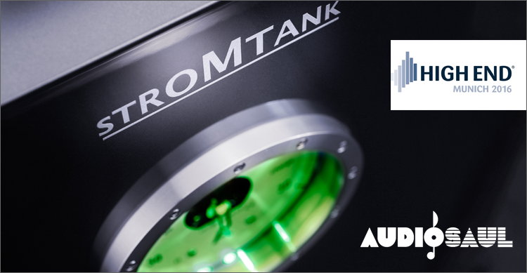 AudioSaul.de visited Stromtank at the High End Munich 2016